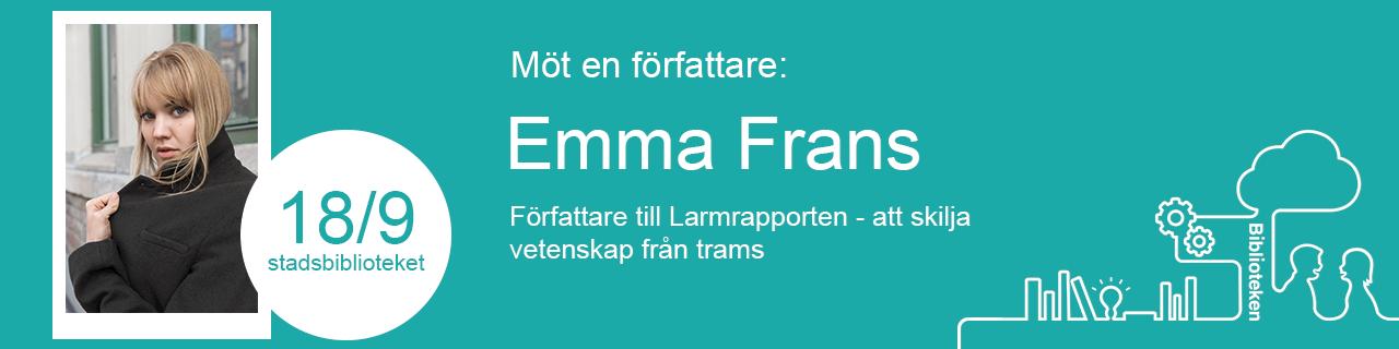 18/9 Möt en författare: Emma Frans på Stadsbiblioteket